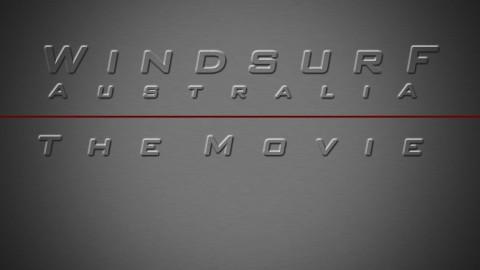 Windsurf Australia – The Movie