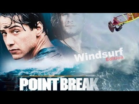 Point break – windsurf edition