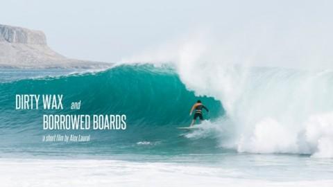Dirty Wax & Borrowed Boards