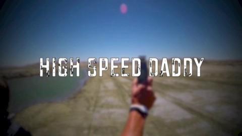 High Speed Daddy