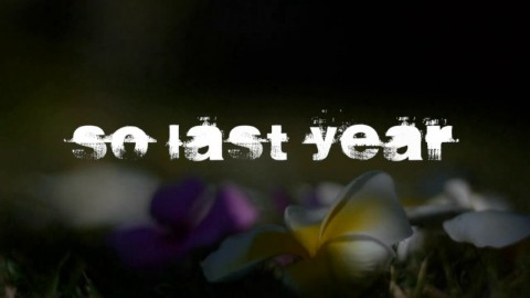 So Last Year